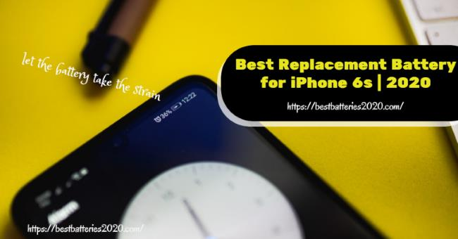 Best Replacement Battery for iPhone 6s in 2021