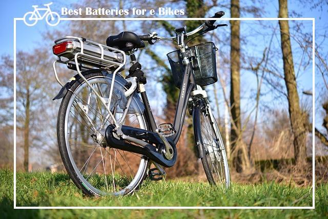 Best Batteries for e Bikes