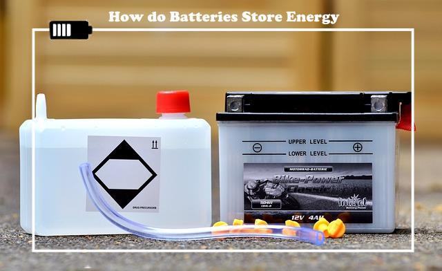 How do Batteries Store Energy